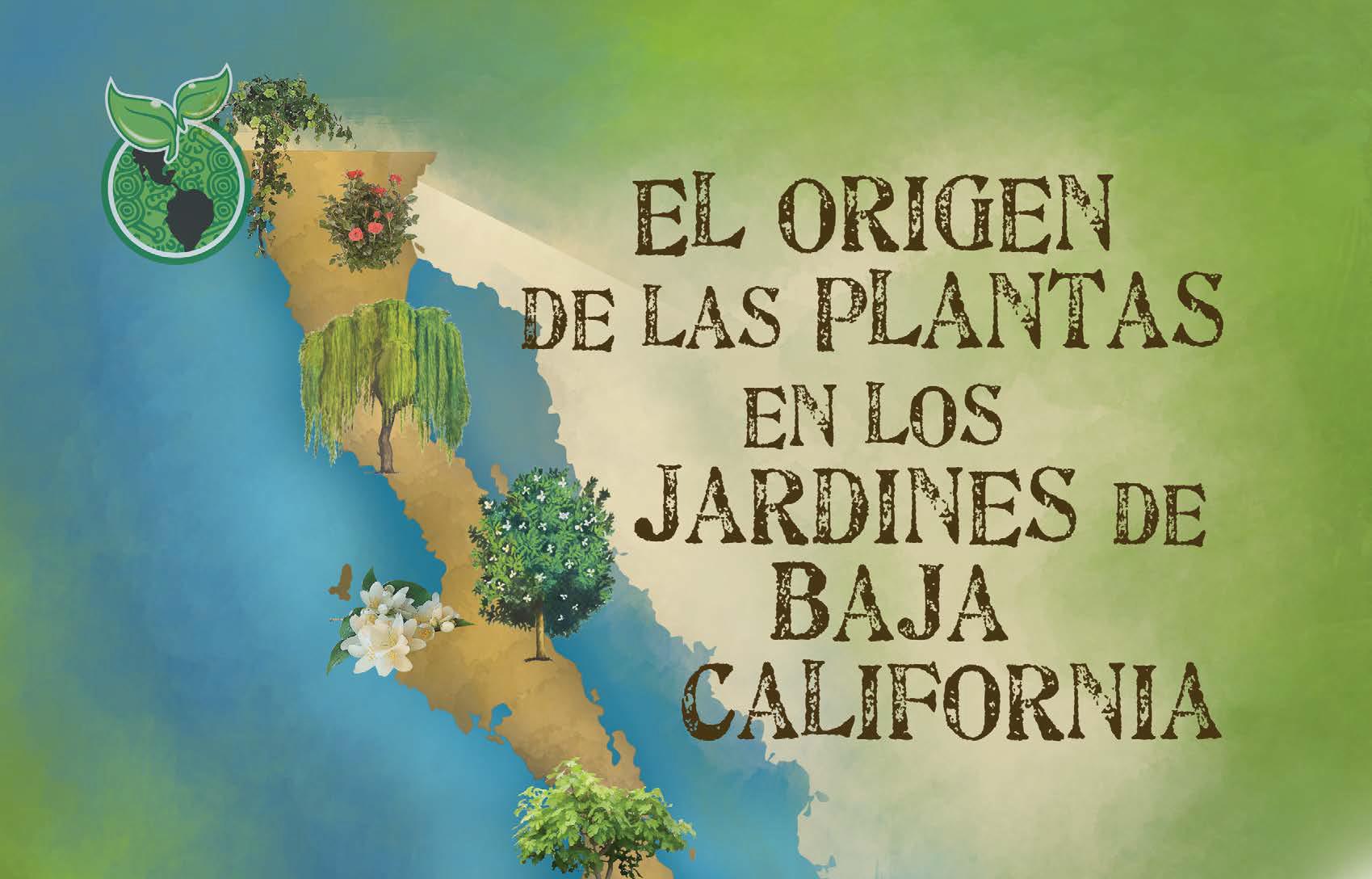 El origen de las plantas en los Jardines de *Baja California*