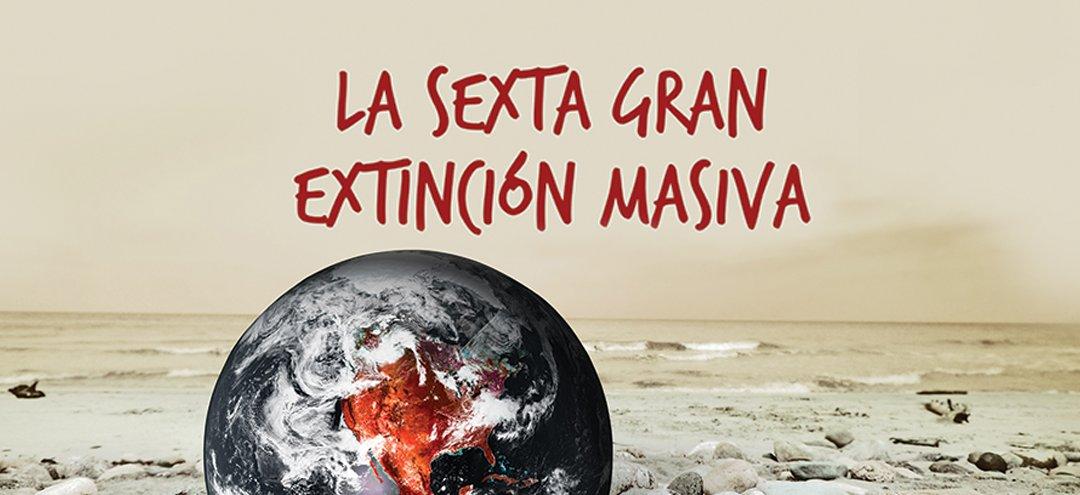 La Sexta Gran Extinción Masiva