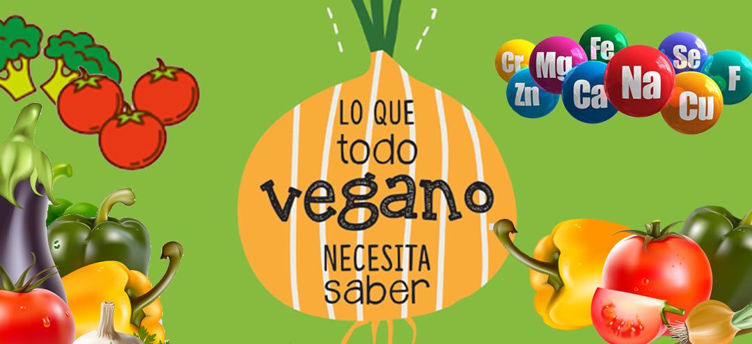Lo que todo Vegano necesita saber