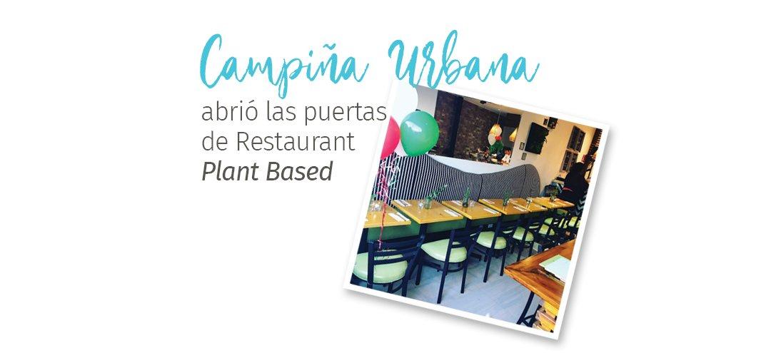 Campiña Urbana abrió las puertas de Restaurant Plant Based