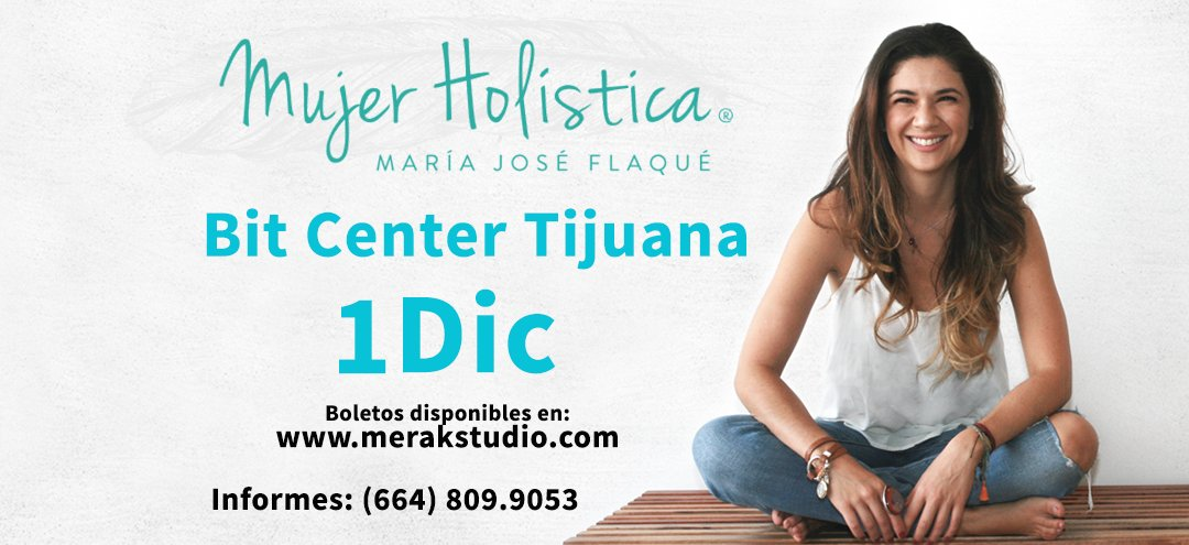 Mujer Holística se presenta este 1 de Diciembre en Bit Center en Tijuana.